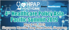 4th Healthcare Policy Asia Pacific Summit 2019