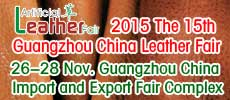 The 15th Guangzhou China  Leather Fair 2015